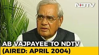"""""""Never Thought I Would Be A Politician, Always Wanted To Be A Poet"""": Vajpayee (Aired: April 2004) - NDTV"""