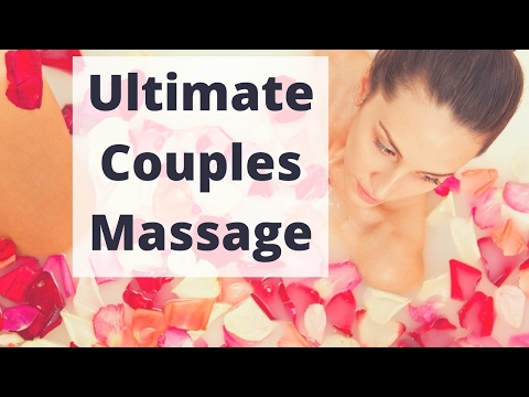 Ultimate Couples Massage Experience - Massage Monday #328