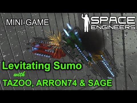 Levitating Sumo with Tazoo, Arron74, and SAGE | Space Engineers | #7