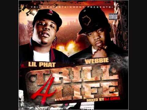 "*2010* Webbie & Lil Phat ""Aint Leaving Trill"""