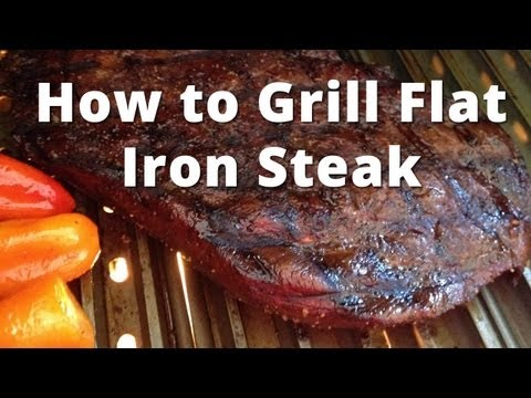 How to Grill Flat Iron Steak - grilling flat iron steak