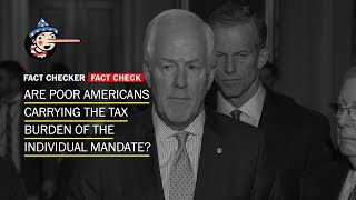 Fact Check: Are poor Americans carrying the tax burden of the individual mandate? - WASHINGTONPOST