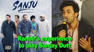 "Ranbir shares his experience to play Sanjay Dutt in ""Sanju"" - BOLLYWOODCOUNTRY"