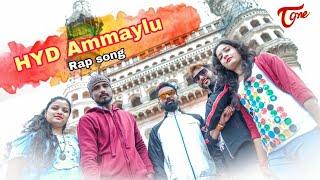 Hyderabad Ammayilu RAP Song | Street Boy Rahul Singh | TeluguOne - TELUGUONE