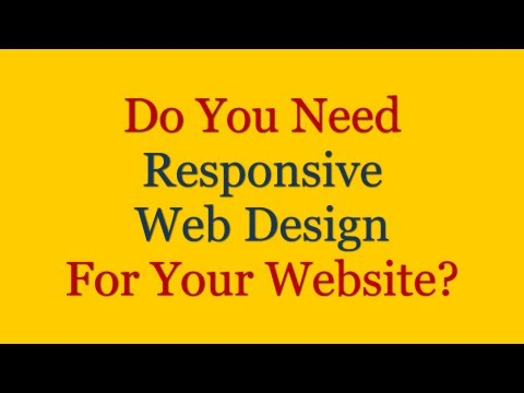 Do You Need Responsive Web Design For Your Website?