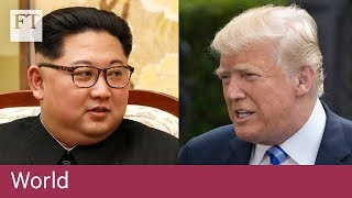 Trump calls off North Korea summit with Kim - FINANCIALTIMESVIDEOS