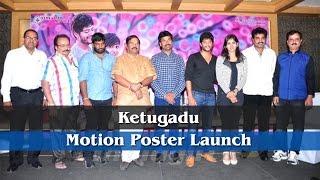 Ketugadu Motion Poster Launch - IGTELUGU