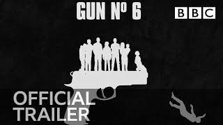 Gun No. 6 | Trailer - BBC - BBC