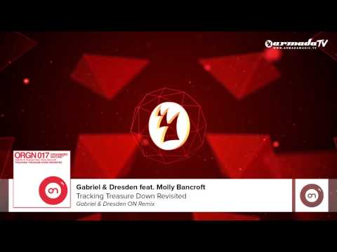 Gabriel & Dresden feat. Molly Bancroft - Tracking Treasure Down Revisited (G&D ON Remix)