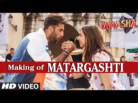 Tamasha - Making of Matargashti song
