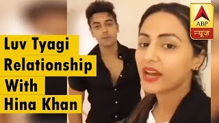 Bigg Boss Fame Luv Tyagi Reveals About His Relationship With Hina Khan, See Video - ABPNEWSTV