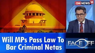 Will MPs Pass Law To Bar Criminal Netas | Face Off | CNN News18 - IBNLIVE