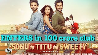 """Sonu Ke Titu Ki Sweety"" ENTERS in 100 crore club - BOLLYWOODCOUNTRY"