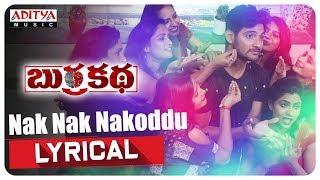 Nak Nak Nakoddu Lyrical || BurraKatha Songs || Aadi, Mishti Chakraborthy, Naira Shah - ADITYAMUSIC