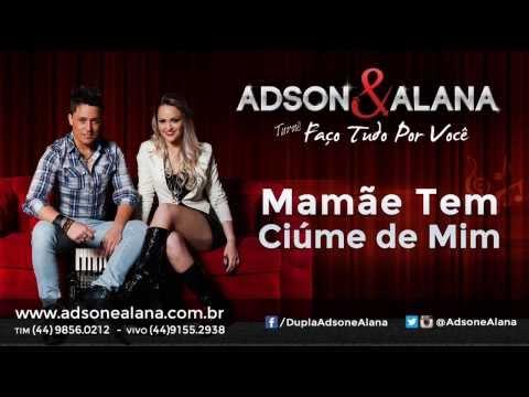 Adson e Alana - Mamãe Tem Ciume de Mim - CD 2014 - Sertanejo Eletronico