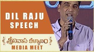 Dil Raju Speech - Srinivasa Kalyanam Media Meet - Nithiin, Raashi Khanna - DILRAJU