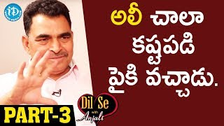 Actor Sayaji Shinde Exclusive Interview - Part #3 || Dil Se With Anjali - IDREAMMOVIES