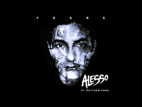 Alesso - Years ft. Matthew Koma