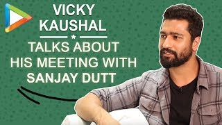 "Vicky Kaushal: ""Sanjay Dutt is a beautiful combination of vulnerability & strength"" 