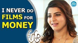 I Never Do Films For Money - Samantha || Talking Movies With iDream || #Brahmotsavam - IDREAMMOVIES