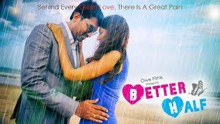 Better half telugu short film trailer   Adirala Ravi Teja   Galla Janakiram   Yb Mike & Uday Kiran - YOUTUBE