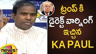 KA Paul Strong Warning To Trump | KA Paul Latest Press Meet | Tirupati | AP Politics | Mango News - MANGONEWS