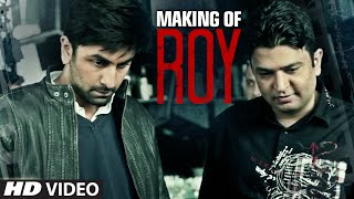 Making of Roy | Ranbir Kapoor, Arjun Rampal, Jacqueline Fernandez | Releasing on 13th February 2015 - TSERIES