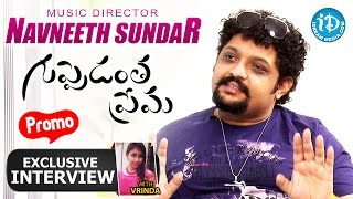 Guppedantha Prema || Music Director Navneeth Sundar Interview - Promo || Talking Movies with iDream - IDREAMMOVIES