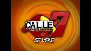 SE VIENE CALLE 7 LA MXIMA COMPETENCIA!