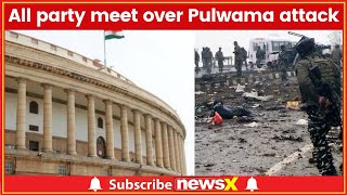 All party meet concludes at Parliament, Jaish terrorists used RDX, Amonium Nitrate in bomb - NEWSXLIVE