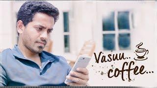 Vasuu Coffee || US Telugu Short Film || Romantic Thriller || 2018 - YOUTUBE