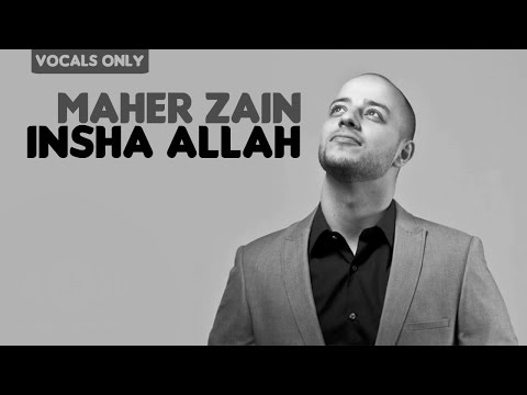 Maher Zain - Insha Allah (Arabic Version) | Vocals Only (No Music)