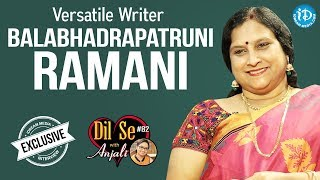 Versatile Writer Balabadrapatruni Ramani Interview || Dil Se With Anjali #82 - IDREAMMOVIES
