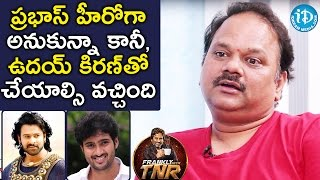 I Wanted To Make That Film With Prabhas, But Uday Kiran Was Finalized - VN Aditya | Frankly With TNR - IDREAMMOVIES