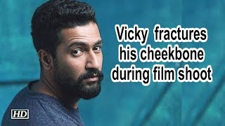Vicky Kaushal fractures his cheekbone during film shoot - IANSLIVE