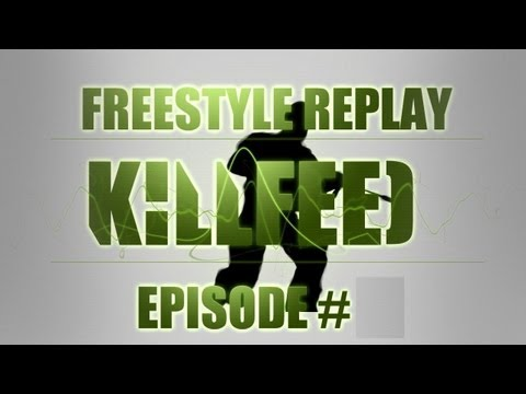 Episode Killfeed # 22 | Freestyle Replay