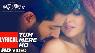 Tum Mere Ho Lyrical Video   Hate Story IV   Vivan Bhathena, Ihana Dhillon   Mithoon Jubin N Manoj M - TSERIES