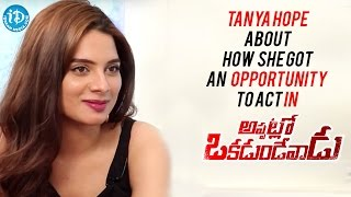 Tanya Hope About How She Got An Opportunity To Act In Appatlo Okadundevadu || Talking Movies - IDREAMMOVIES