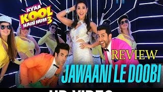 'Jawani Le Doobi' Full Video Song Review | Kya Kool Hai Hum 3 | Funtanatan