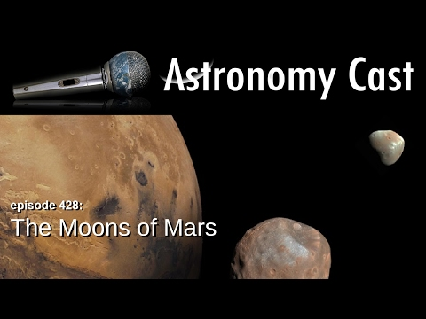 Astronomy Cast Ep. 428: The Moons of Mars