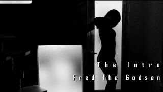Fred The Godson - The Intro
