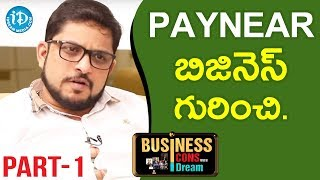 Paynear MD & Group CEO Prabhu Ram Exclusive Interview - Part #1 || Business Icons With iDream - IDREAMMOVIES