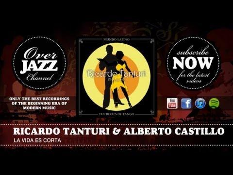 Ricardo Tanturi & Alberto Castillo - La Vida Es Corta (1941)