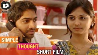 Simple Thought | Latest Telugu Short Film 2015 | Asam Vijaya Kumar | Khelpedia - YOUTUBE