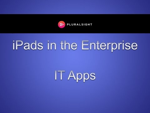 Utilizing iPad IT Apps in the Enterprise