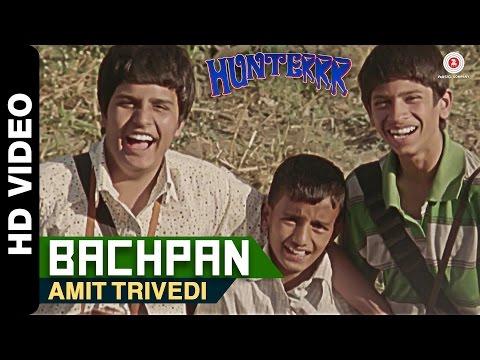 Hunterrr - Bachpan Song