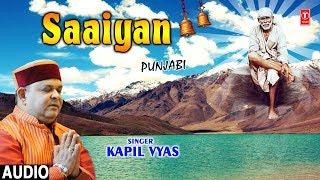 Saaiyan I Punjabi New Latest Sai Bhajan I KAPIL VYAS I Full Audio Song - TSERIESBHAKTI