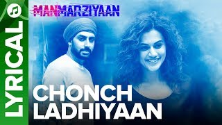 Chonch Ladhiyaan   Lyrical Audio Song   Manmarziyaan   Amit Trivedi, Shellee   Abhishek, Taapsee - EROSENTERTAINMENT
