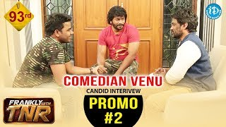 Comedian Venu Exclusive Interview - Promo #2 || Frankly With TNR #93 || Talking Movies With iDream - IDREAMMOVIES