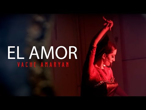 Vache Amaryan - El Amor //Official Music Video // Full HD 2015